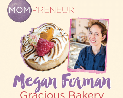 mompreneur megan forman of gracious bakery