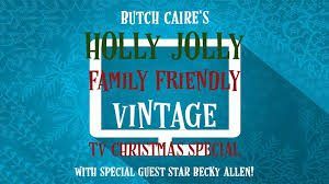 Butch Caire's Holly Jolly Family Friendly Vintage TV Christmas Special